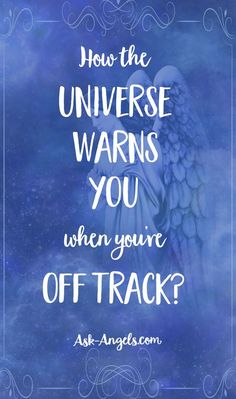 How The Universe Warns You When You're Off Track? (Read these! Interesting!) pass along