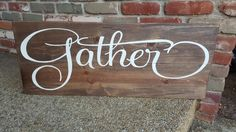 Gather sign.   Great for your kitchen or dining room area.  Hand painted wooden signs.   Find this and more on my Facebook page Designs by Vena or follow me on Instagram @vena_hallahan.   #designsbyvena #customsigns #handpainted #gather