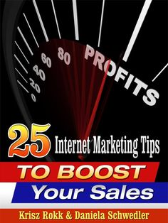 25 Internet Marketing Tips to Boost Your Sales.