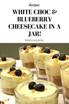 White Choc & Blueberry Cheesecake in a Jar!