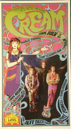 ❦ Cream [Eric Clapton, Ginger Baker, and Don Brewer] with Jeff Beck - fantastic poster. when music and art combined to make whole and supreme music Psychedelic Rock, Psychedelic Posters, Hippie Posters, Rock Posters, Band Posters, Event Posters, Vintage Rock, Vintage Music, Vintage Concert Posters