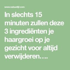 In slechts 15 minuten zullen deze 3 ingrediënten je haargroei op je gezicht voor altijd verwijderen…. Good To Know, Feel Good, Beauty Secrets, Beauty Hacks, Neck Pain Relief, Natural Health Tips, Face Tips, Body Hacks, Healthy Tips