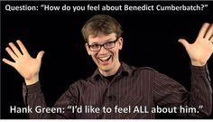 Hank Green and I feel the same way about Benedict - Imgur