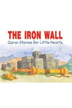 The Iron Wall  #IslamicBookstore #IslamicLearningForKids #QuranStories Iron Wall, Quran, Islamic, Children, Kids, Learning, Books, Livros, Book