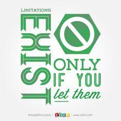 Limitations exist only if you let them. #recipeforsuccess