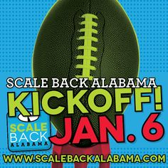 Scale Back Alabama 2015 is coming! Watch the kickoff event live on ALPHTN on January 6 at 10 a.m. CST. #ScaleBackAlabama