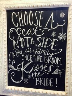 choose a seat not a side we're all family once the groom kisses the bride. alternative seating sign for wedding on chalkboard by Chippy White Table # wedding quotes for the bride Wedding Bride, Wedding Table, Diy Wedding, Wedding Favors, Dream Wedding, Wedding Day, Wedding Rustic, Bride Groom, Destination Wedding