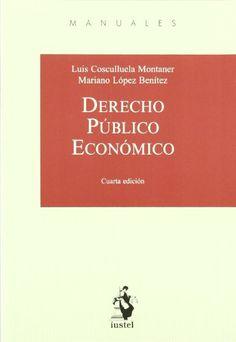 Derecho público económico / Luis Cosculluela Montaner, Mariano López Benítez