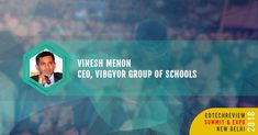 .@vnsh_menon - CEO VIBGYOR GROUP OF SCHOOLS speaking on K-12 Education in India - Discussing Trends & Future at EdTechReview Summit Expo 2018 on 2nd & 3rd Feb 2018. Join us for the session Book your tickets here goo.gl/cKfwgF #ETR18 #elearning #education #edtech http://ift.tt/2DZyEUl