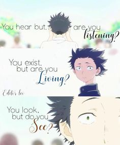 Koe no Katachi Silent voice Anime Quotes Koe no Katachi Stille Stimme Anime Zitate Sad Anime Quotes, Manga Quotes, Voice Quotes, Mood Quotes, Random Quotes, Funny Quotes, Meaningful Quotes, Inspirational Quotes, A Silent Voice Anime