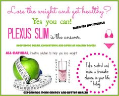 "I am the original pinner of this and I must say I am in love with Plexus Slim, I personally lost 2"" in my waist alone doing the 7 day trial of Slim only. I have friends with more dramatic results! There is a 60 day money back guarantee if you aren't satisfied. NO shakes, no diets, no exercise, no meal replacements! Please feel free to contact me if you have any questions or visit the testimonials page on Facebook by searching ""Plexus Slim Testimonials Only"""