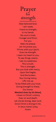 Prayer for strength because the Lord our God is always here for us to ask and reach out to for our needs and love.
