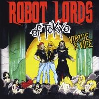 Robot Lords of Tokyo | Virtue & Vice | CD Baby Music Store