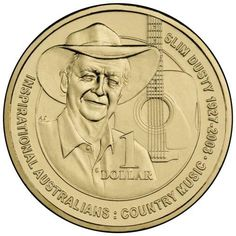 The Australian Coin Forum - 2013 Slim Dusty 1 Dollar Inspirational Australians Series Australian Money, Australian People, Commonwealth, Rare Coins Worth Money, Coin Worth, Gold And Silver Coins, Big Country, Commemorative Coins, Country Music Singers