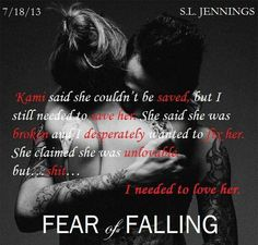 Fear of Falling I Need Love, My Love, I Love Books, My Books, She Is Broken, Fear Of Falling, Save Her, Romance Novels, Book Quotes