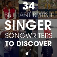 34 Brilliant British Singer-Songwriters To Discover | These are some seriously good artists; at least 15 or 20 here that I will scour the web to own