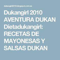 Dukangirl 2010 AVENTURA DUKAN Dietadukangirl: RECETAS DE MAYONESAS Y SALSAS DUKAN