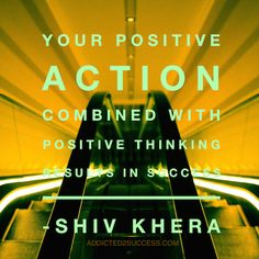 POSITIVE ACTION + POSITIVE THINKING = Success!