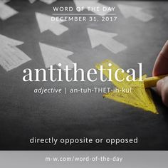 Today's #wordoftheday is 'antithetical' . #language #merriamwebster #dictionary