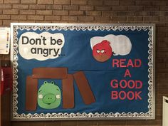 Don't be Angry, read a good book! Library Bulletin Board