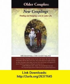 Older Couples New Couplings Finding and Keeping Love in Later Life (9781588320193) Edith Ankersmit Kemp, Jerrold E. Kemp , ISBN-10: 1588320197  , ISBN-13: 978-1588320193 ,  , tutorials , pdf , ebook , torrent , downloads , rapidshare , filesonic , hotfile , megaupload , fileserve