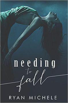 Needing To Fall - Kindle edition by Ryan Michele. Literature & Fiction Kindle eBooks @ AmazonSmile.