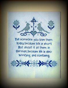 I love you! I LOVE YOU!! Ich Liebe Dich! ICH LIEBE DICH!!! Daily Affirmation Cross Stitch Pattern