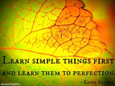 Learn simple things first and learn them to perfection. Golden leaf. #Hakomi