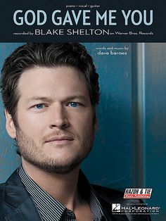 Shop and Buy God Gave Me You sheet music. Piano/Vocal/Guitar sheet music book by Blake Shelton : Hal Leonard at Sheet Music Plus: The World Largest Selection of Sheet Music. Guitar Sheet Music, Sheet Music Book, Music Tv, Blake Shelton Gwen Stefani, Blake Shelton And Gwen, Country Music Stars, Country Music Singers, Perfect Boy, Greatest Songs