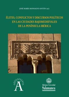 Élites, conflictos y discursos políticos en las ciudades bajomedievales de la Península Ibérica