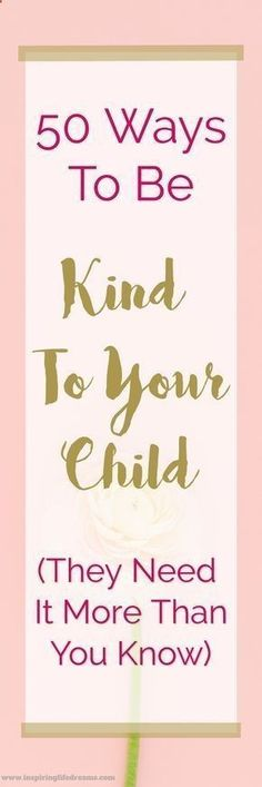 How to Teach Your Child to Read - If you are looking for 50 Ways To Be Kind To Your Child, then you have come to the right place. Gentleness and kindness will make our homes a paradise upon earth. Now heres your chance to create that happy home for your family right now with this list of 50 ways to be kind to your child.   Random Acts of Kindness   How To Be More Kind   How to be a better parent   Best parenting tips and tricks Give Your Child a Head Start, and...Pave the Way for a Bri...