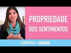 Propriedade dos Sentimentos | Conversa com Criança | Psicóloga Infantil Daniella Freixo de Faria - YouTube