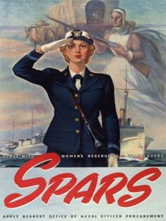 WWII poster encouraging women to enlist in the Spars, the US Coast Guard Women's Reserve. SPAR came from Semper Paratus: Always Ready. Ww2 Propaganda, Military Women, Ww2 Women, Military History, Ww2 Posters, Interesting History, Coast Guard, Vintage Advertisements, World War Ii
