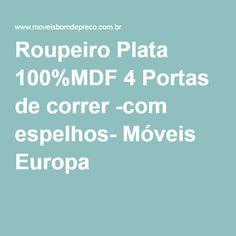 Roupeiro Plata 100%MDF 4 Portas de correr -com espelhos- Móveis Europa