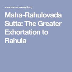 Maha-Rahulovada Sutta: The Greater Exhortation to Rahula