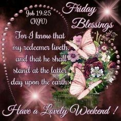 Good morning sister and all,have a blessed Friday and a Lovely weekend, God bless.