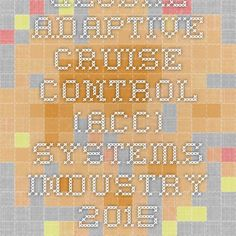 Global Adaptive Cruise Control (ACC) Systems Industry 2015 Market Research Report Now Available at iData Insights | iData Insights