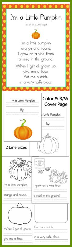 I'm a Little Pumpkin poem & copy work! Created for grade and provides 2 line sizes to accommodate w… Preschool Songs, Preschool Classroom, Kids Songs, Classroom Activities, Toddler Activities, Preschool Fall Theme, Kindergarten Songs, Classroom Setup, Language Activities