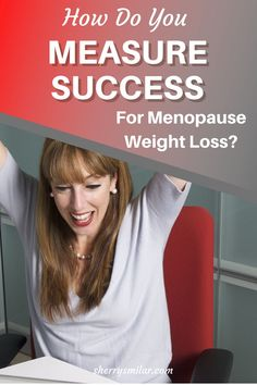 You might need to change your mindset about weight loss during menopause. Having success with weight loss might depend on how you measure success. Weight Gain, Weight Loss Tips, Over 50 Fitness, Think Thin, Smart Nutrition, Menopause Symptoms, Lose 5 Pounds, Night Sweats, Strength Training Workouts