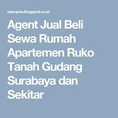 Agent Jual Beli Sewa Rumah Apartemen Ruko Tanah Gudang Surabaya dan Sekitar