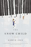 The Snow Child Recommended by Misti T. , Children's Department
