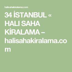 34 İSTANBUL «  HALI SAHA KİRALAMA – halisahakiralama.com