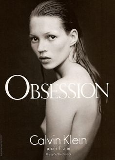 Kate Moss, Obsession campaign, Calvin Klein 1993