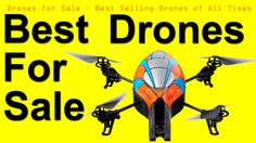 Drones for Sale – Best Selling Drones of All Times