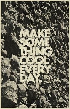 Make something new & cool every day... from something old.