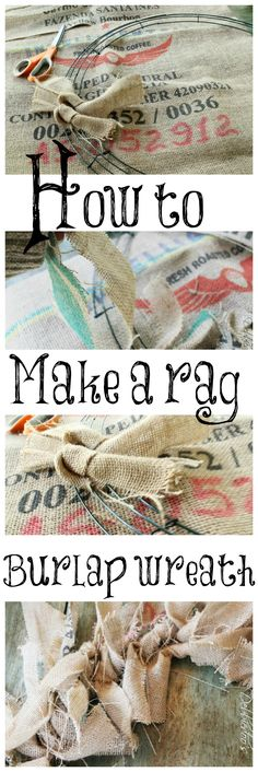 Learn how to make a rag burlap wreath easy step by step... Metal wreath, burlap and cutters.. and any fall foliage to glue on after. :) Making this!!!!