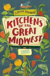 Staff Pick; Editorial Assistant Seema Mahanian recommends KITCHENS OF THE GREAT MIDWEST by J. Ryan Stradal