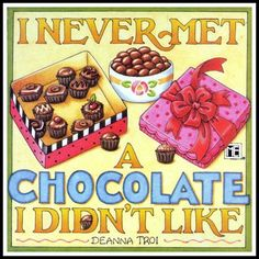 Chocolate for Valentine's! AND apparently Mary Engelbreit is a Star Trek Next Generation fan! Chocolate Humor, Chocolate Quotes, Death By Chocolate, I Love Chocolate, Chocolate Lovers, White Chocolate, Almond Chocolate, Chocolate Dreams, Healthy Chocolate