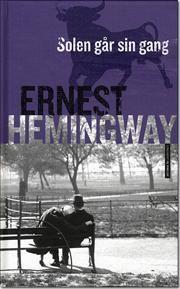 """""""Solen går sin gang"""" af Ernest Hemingway"""