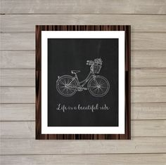 Life is a Beautiful Ride Vintage Bicycle Wall Art Printable Instant Download- Faux Chalkboard Chalk Art Blackboard 8x10- Home Room Decor on Etsy, $6.36